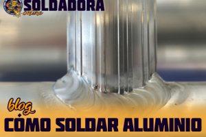 Cómo soldar aluminio
