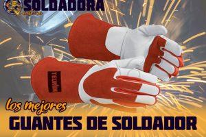 Los mejores guantes de soldador