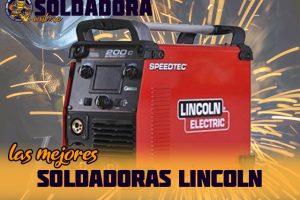 Los mejores soldadores Lincoln
