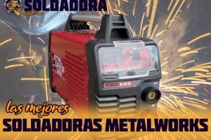 Las mejores soldadoras Metalworks