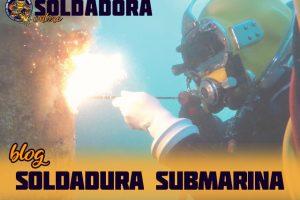 Soldadura submarina o subacuática | Todo lo que debes saber para convertirte en soldador experto